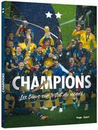 Couverture du livre « Champions ; les bleus sur le toit du monde » de Collectif aux éditions Hugo Sport