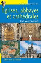 Couverture du livre « Églises, abbayes et cathedrales » de Jean-Marie Guillouet aux éditions Gisserot