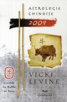 Couverture du livre « Astrologie chinoise ; l'année du buffle de terre (édition 2009) » de Vicki Levine aux éditions Quebecor