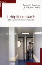 Couverture du livre « L'hôpital en sursis ; idées reçues sur le système hospitalier » de Bernard Granger et Frederic Pierru aux éditions Le Cavalier Bleu