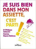 Couverture du livre « Je suis bien dans mon assiette, c'est parti ! » de Philippe Stefanini et Patricia Repon-Bellone aux éditions Jouvence