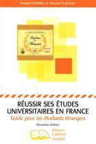 Couverture du livre « Réussir ses études universitaires en France ; guide pour les étudiants étrangers » de Vincent Plauchu et Armand Chanel aux éditions Campus Ouvert