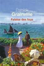 Couverture du livre « Falaise des fous » de Patrick Grainville aux éditions Seuil