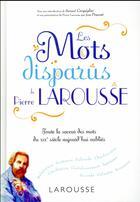Couverture du livre « Les mots disparus de Pierre Larousse » de Collectif aux éditions Larousse