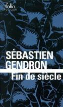 Couverture du livre « Fin de siècle » de Sebastien Gendron aux éditions Gallimard