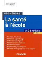 Couverture du livre « Aide-mémoire ; la santé à l'école ; en 24 notions (3e édition) » de Collectif et Helene Romano aux éditions Dunod