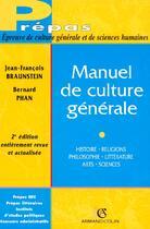 Couverture du livre « Manuel De Culture Generale (2e Edition) » de Bernard Phan et Jean-Francois Braunstein aux éditions Armand Colin