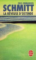 Couverture du livre « La rêveuse d'Ostende » de Éric-Emmanuel Schmitt aux éditions Lgf