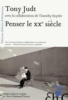 Couverture du livre « Penser le XXe siècle » de Tony Judt aux éditions Heloise D'ormesson