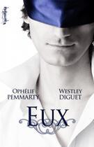 Couverture du livre « Eux » de Ophelie Pemmarty et Westley Diguet aux éditions Valentina