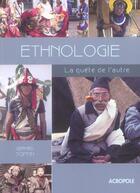 Couverture du livre « Ethnologie, La Quete De L'Autre » de Gerard Toffin aux éditions Acropole