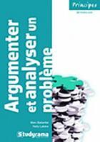Couverture du livre « Argumenter et analyser un problème (2e édition) » de Marc Ballanfat et Nelly Labere aux éditions Studyrama