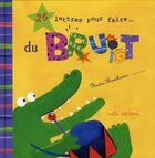Couverture du livre « 26 lettres pour faire... ; du bruit ! » de Nadia Bouchama aux éditions Mila