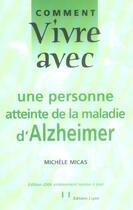 Couverture du livre « Comment Vivre Avec Une Personne Atteinte De La Maladie D'Alzheimer » de Michele Micas aux éditions Josette Lyon
