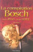 Couverture du livre « La Conspiration Bosch » de Yves Jego et Denis Lepee aux éditions Timee