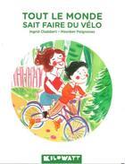 Couverture du livre « Tout le monde sait faire du vélo » de Ingrid Chabbert et Maureen Poignonec aux éditions Kilowatt