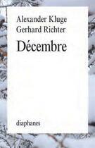 Couverture du livre « Décembre » de Gerhard Richter et Alexander Kluge aux éditions Diaphanes