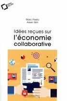 Couverture du livre « Idées reçues sur l'économie collaborative » de Marc Prieto et Assen Slim aux éditions Le Cavalier Bleu