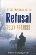 Couverture du livre « Refusal » de Felix Francis aux éditions Michael Joseph