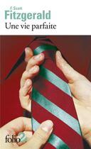 Couverture du livre « Une vie parfaite ; l'accordeur » de Francis Scott Fitzgerald aux éditions Gallimard