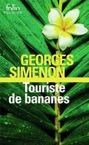 Couverture du livre « Touriste de bananes » de Georges Simenon aux éditions Gallimard