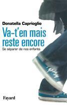 Couverture du livre « Va-t'en mais reste encore » de Donatella Caprioglio aux éditions Fayard