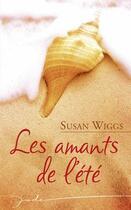 Couverture du livre « Les amants de l'été » de Susan Wiggs aux éditions Harlequin