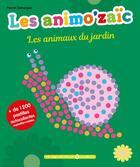 Couverture du livre « Les animaux du jardin » de Pascal Debacque aux éditions Le Temps Apprivoise