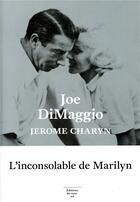 Couverture du livre « Joe DiMaggio ; portrait de l'artiste en joueur de baseball » de Jerome Charyn aux éditions Editions Du Sous Sol