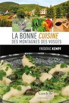 Couverture du livre « La bonne cuisine des montagnes des Vosges » de Frederic Kempf aux éditions Emmanuel Vandelle
