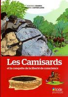 Couverture du livre « Les Camisards et la conquête de la liberté de conscience » de Frederic Cartier-Lange et Jean-Paul Chabro aux éditions Alcide