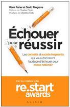 Couverture du livre « Re.start ; échouer pour réussir ; les conseils et succès inspirants qui vous donneront l'audace d'échouer pour mieux rebondir » de Remi Raher et David Ringrave aux éditions Alisio