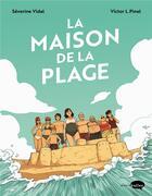 Couverture du livre « La maison de la plage » de Severine Vidal et Victor L. Pinel aux éditions Marabulles