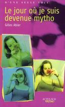 Couverture du livre « Le jour où je suis devenue mytho » de Gilles Abier aux éditions Actes Sud Junior