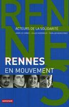 Couverture du livre « Rennes en mouvement » de Janik Le Cainec et Gilles Kerdreux et Yvon Lechevestrier aux éditions Autrement