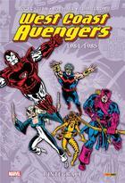 Couverture du livre « West coast Avengers ; INTEGRALE VOL.1 ; 1984/1985 » de Al Milgrom et Roger Stern et Steve Englehart et Bob Hall aux éditions Panini