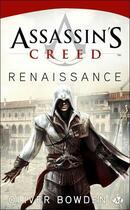 Couverture du livre « Assassin's creed t.1 ; renaissance » de Oliver Bowden aux éditions Bragelonne