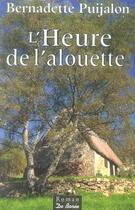 Couverture du livre « L'heure de l'alouette » de Bernadette Puijalon aux éditions De Boree