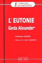 Couverture du livre « N.49 Eutonie (L') Gerda Alexander » de Dominique Duliege aux éditions Bernet Danilo