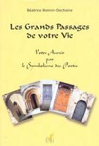 Couverture du livre « Les Grands Passages De Votre Vie » de Bonnin-Dechaine aux éditions Editions Opera
