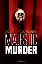 Couverture du livre « Majestic murder » de Armelle Carbonel aux éditions Fleur Sauvage