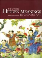 Couverture du livre « Hidden Meanings In Chinese Art (Paperback) /Anglais » de Bartholomew aux éditions Tuttle