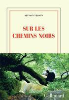 Couverture du livre « Sur les chemins noirs » de Sylvain Tesson aux éditions Gallimard