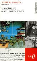 Couverture du livre « Sanctuaire de william faulkner (essai et dossier) » de Andre Bleikasten aux éditions Gallimard