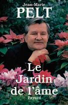 Couverture du livre « Le jardin de l'âme » de Jean-Marie Pelt aux éditions Fayard