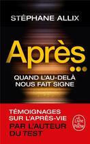 Couverture du livre « Après... ; quand l'au-delà nous fait signe » de Stephane Allix aux éditions Lgf