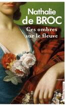 Couverture du livre « Ces ombres sur le fleuve » de Nathalie De Broc aux éditions Presses De La Cite