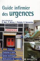 Couverture du livre « Guide infirmier des urgences » de Bernard Marc et Patrick Miroux et Isabelle Piedade et Dominique Pateron aux éditions Elsevier-masson
