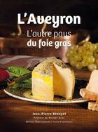Couverture du livre « L'aveyron l'autre pays du foie gras » de Banazet aux éditions Toute Latitude