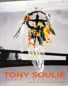 Couverture du livre « Tony Soulié 2009/2010/2011 » de Patrick Grainville aux éditions Gourcuff Gradenigo